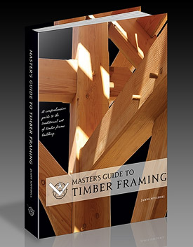 James Mitchell's Master Guide to Timber Framing